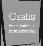 Gratis konsultation + kostnadsförslag